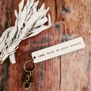"""""""come back to your breath"""" keychain"""