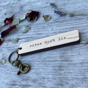 vibes don't lie keychain